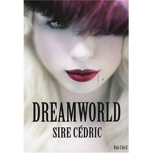 DREAMWORLD - Sire Cédric
